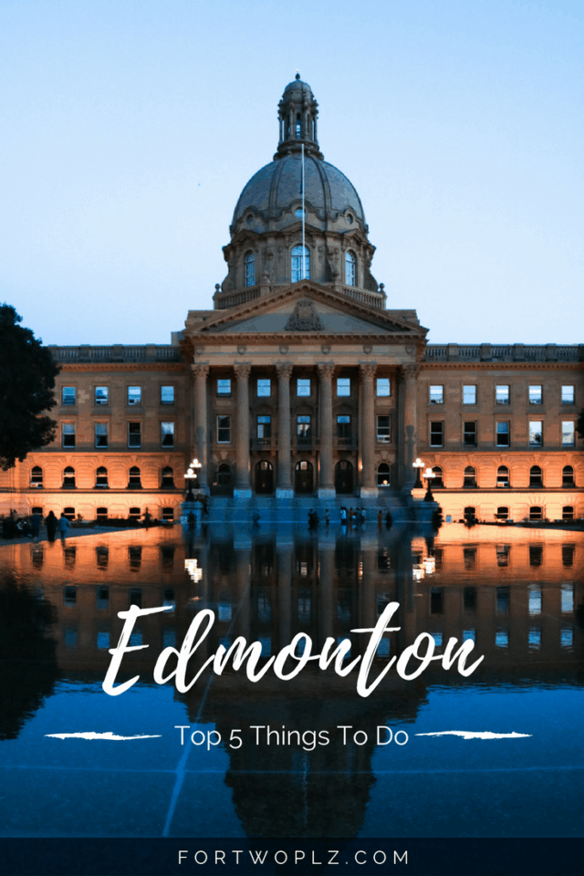 Visiting Edmonton, Alberta? Here are the top 5 attractions you must not miss out!