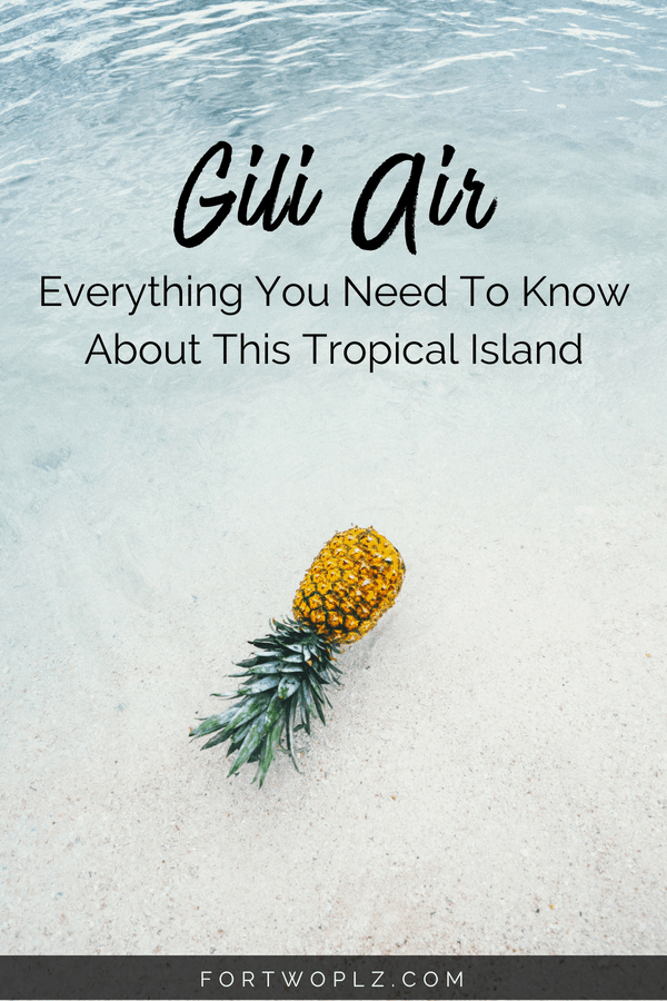 Going for a beach vacation to Gili Islands, Indonesia as part of your Bali getaway? This travel guide includes everything you need to know about Gili Air, including best restaurants, hotels, things to do and other useful tips. Click through to find out more on For Two, Please now. #travelguide #bucketlist #tripplanning #outdoors #summertravels #traveltips #thingstodo #luxurytravel #honeymoondestination #coupletravelguide #beachtravel #bestbeaches #bestbeachdestinations #beachholiday #bali #gili #indonesia #balitravel