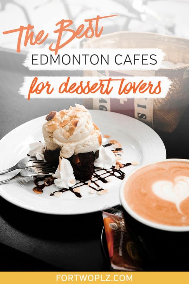 best edmonton cafes for dessert lovers